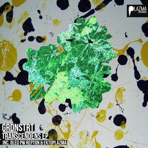 GRDNSTRT - Transcendens EP | Plazma Records