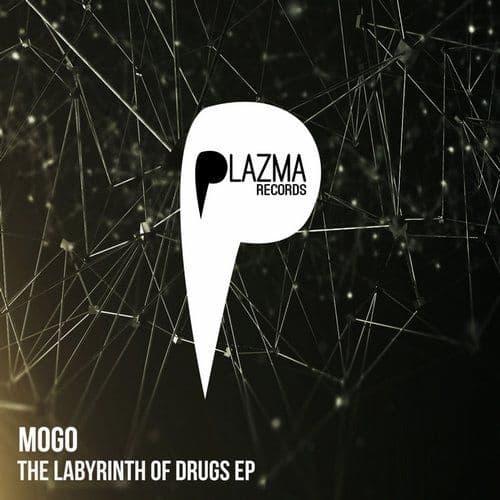 Mogo - Labyrinth of Drugs EP | Plazma Records