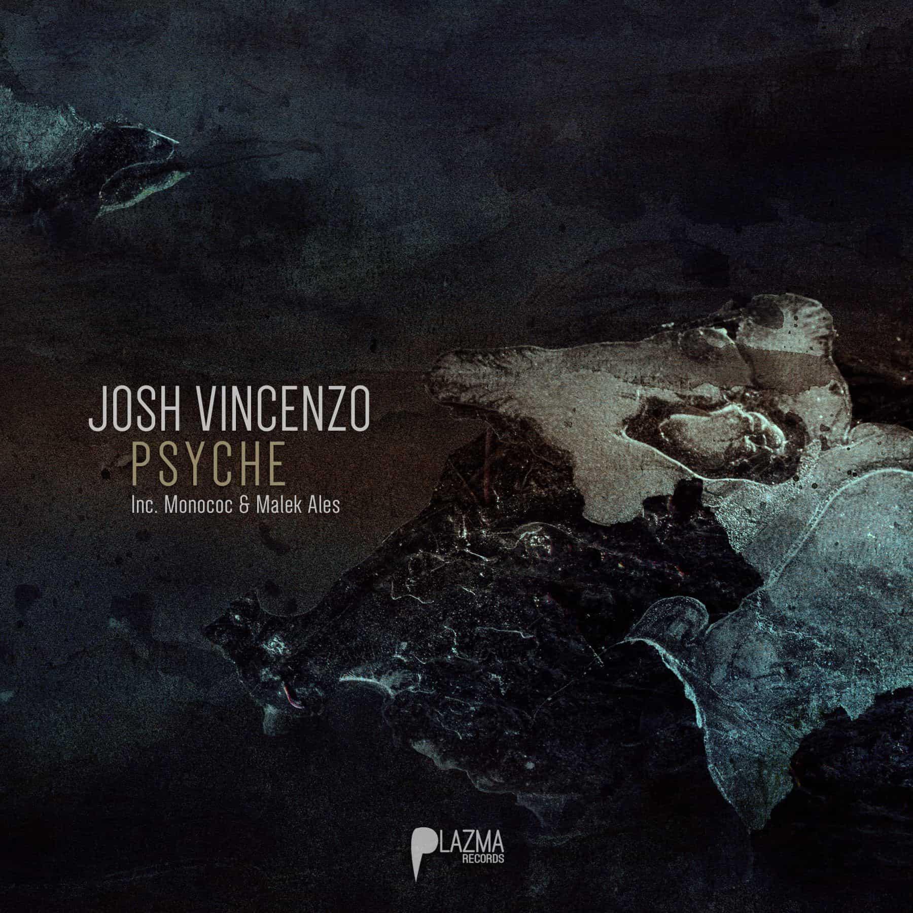 Josh Vincenzo - Psyche EP (Inc. Monococ & Malek Ales)